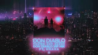 Don Diablo - You're Not Alone ft. Kiiara. (Don Diablo VIP Mix)