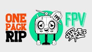 FPV: One pack rip