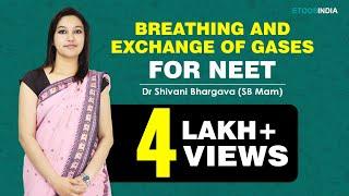 NEET I Biology I Breathing and exchange of gases I Shivani Bhargava (SB) Mam from ETOOSINDIA.COM