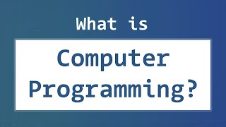 Introduction to Computer Programming | What is it? Programming Language Types