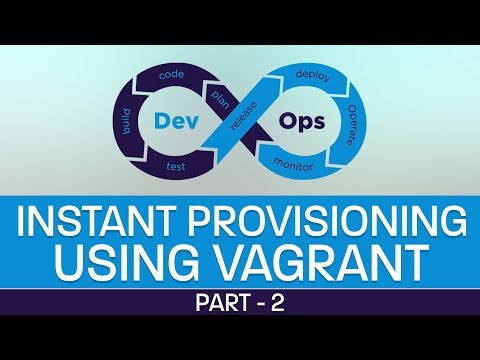 Learn Instant Provisioning using Vagrant in DevOps | DevOps Tutorials for Beginners | Part 2