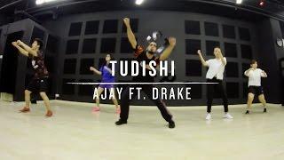 Tudishi (AJAY ft. Drake) | Dan Choreography