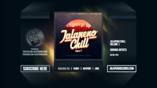 Jalapeno Chill Vol. 1 - Mixed by Jalapeno Sound System