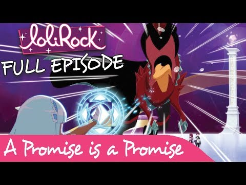 LoliRock - A Promise is a Promise | FULL EPISODE | Series 1, Episode 9 | LoliRock