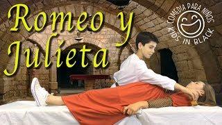 Romeo y Julieta - Comedia para niños - Clásicos infantiles - Shakespeare