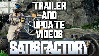 Satisfactory - Trailer, Update 1, Update 2 Videos