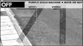 Move Or Not Original Mix -  Purple Disco Machine Move Or Not EP