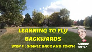 FPV Cinewhoop   Learning to Fly Backwards   Step 1: Simple Back and Forth