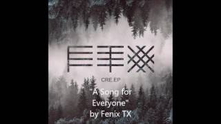 """A Song for Everyone"" by Fenix TX"