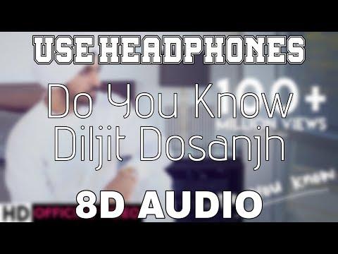 Do You Know-Diljit Dosanjh [8D AUDIO] 8D Punjabi Songs