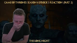 """Game of Thrones 8x03 """"The Long Night"""" Reaction (PART 2)"""
