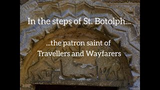 In the steps of St. Botolph - patron saint of wayfarers and travellers