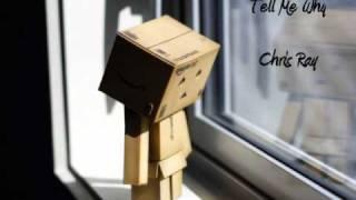 Tell Me Why - Chris Ray + Lyrics