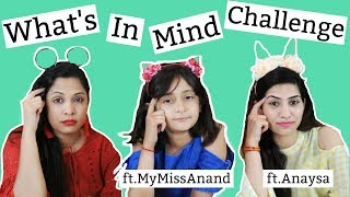 What's In My Mind Challenge .. | #MyMissAnand #Anaysa #ShrutiArjunAnand