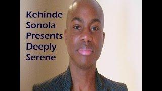 Kehinde Sonola Presents Deeply Serene Episode 39