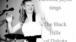 The Black Hills Of Dakota - Sung by Caroline Jayne