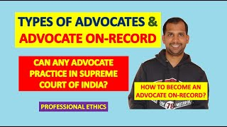 Advocate on Record | Types of Advocates | Advocates on Roll | Professional Ethics
