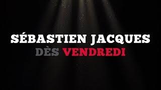 Ce vendredi: Sébastien Jacques