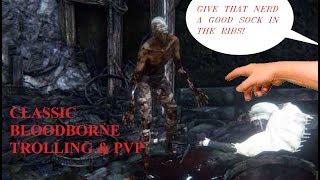 Classic Bloodborne Trolling & PVP