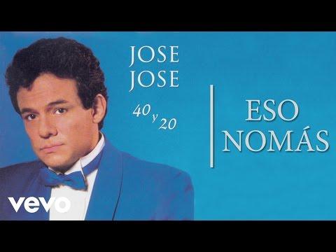José José - Eso Nomás (Cover Audio)