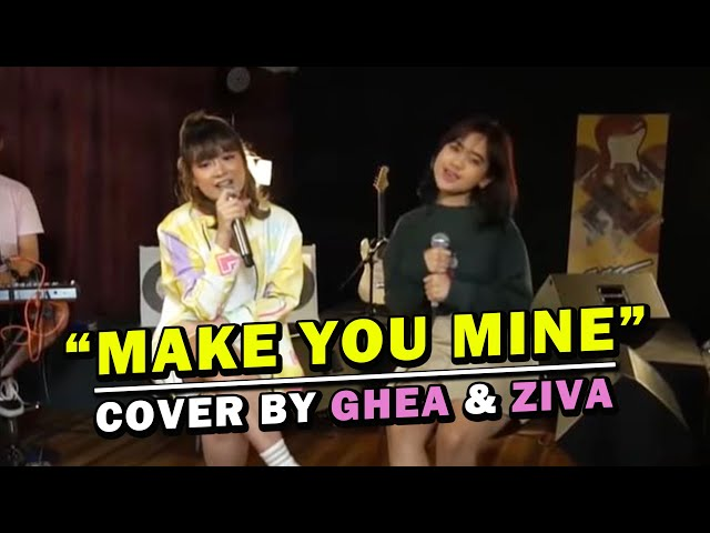 MAKE YOU MINE - PUBLIC (Cover by Ghea Indrawari & Ziva Magnolya)