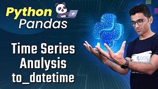 Pandas Time Series Analysis 4: to_datetime
