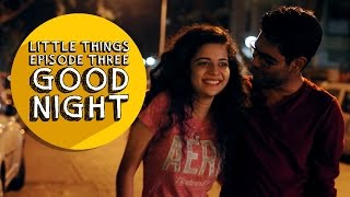 Dice Media | Little Things | S01E03   Good Night