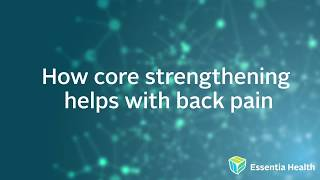 Watch the video - Rehabilitation: Reduce Back Pain with Core Strength