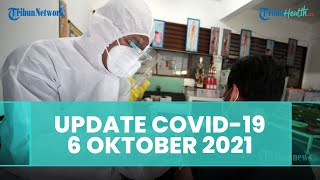 Update Covid-19 Indonesia 6 Oktober 2021: Kasus Positif Bertambah 1.484, 2.851 Sembuh, 75 Meninggal