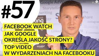 MPT #57 Top video w wydarzeniach na Facebooku,  Facebook Watch, Jak Google określa jakość strony?