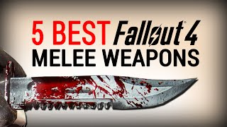 Fallout 4: Top 5 Best Melee Weapons