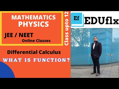 Class 11 : Physics Mathematics 01   Differential Calculus  What is Function   Goal JEE/NEET