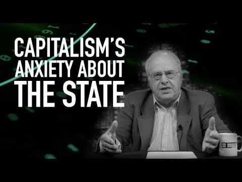 Economic Update: Capitalism's Anxiety About The State [Trailer]