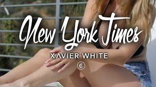 Xavier White - New York Times (Official Music Video)
