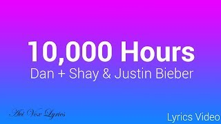10,000 Hours Lyrics   Justin Bieber & Dan + Shay