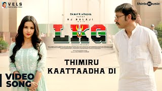 LKG | Thimiru Kaattaadha Di Video Song | RJ Balaji, Priya Anand | Leon James | K.R. Prabhu