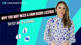 Get a Ham Radio License to Fly FPV Drones