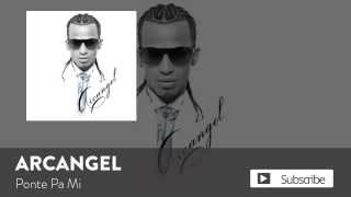 Ponte Pa' Mi (Audio) - Arcangel (Video)