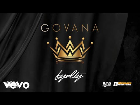 "Govana – ""Loyalty"""