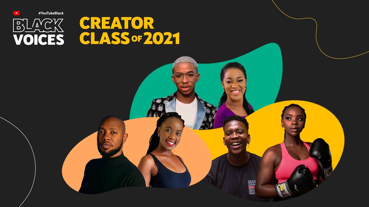 Introducing the #YouTubeBlack Voices Africa Class of 2021