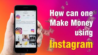 How Can one Make Money Using Instagram | Digital Marketing Training