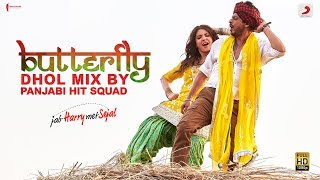 Butterfly- Dhol Mix By Panjabi Hit Squad  Nooran Sisters