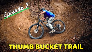 Building Thumb Bucket Ep 2 (Berms, rollers, and singletrack!)