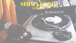SIMMA DUNG SUNDAY – DJ GIO & DY TY – 12-2-18