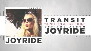 Transit - Ignition & Friction