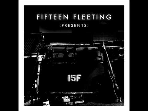 01  Fifteen Fleeting  :Presents:  Brace