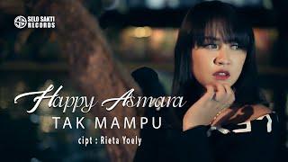 Download lagu Happy Asmara Tak Mampu Mp3