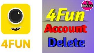 How To Delete 4Fun Account || 4Fun App Me Account Kaise Delete Kare || 4Fun अकाउंट कैसे डिलीट करें