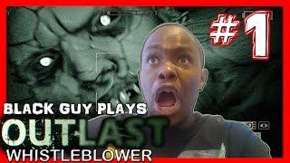 Black Guy Plays Outlast Whistleblower -  Part 1 - Outlast Whistleblower PS4 Gameplay Walkthrough