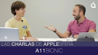 Todo sobre el chip A11 Bionic: Las Charlas de Applesfera